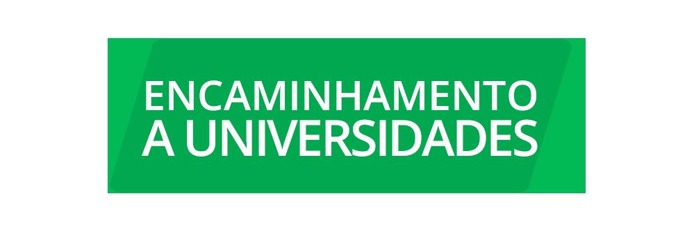 ENCAMINHAMENTO A UNIVERSIDADES