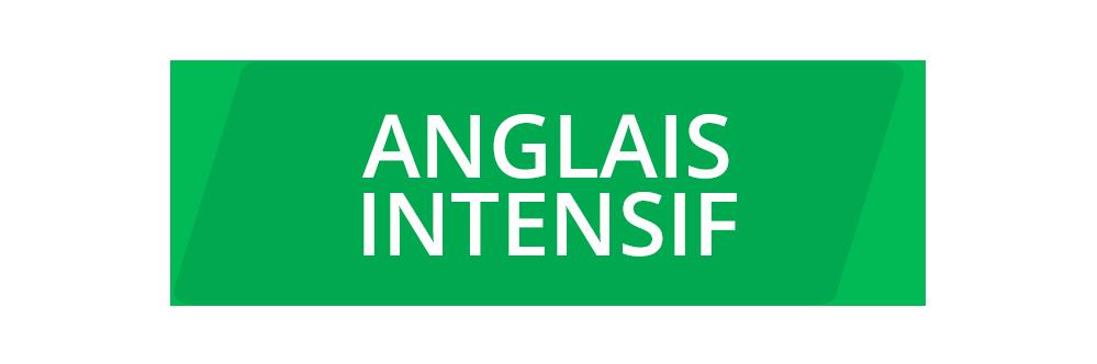 ANGLAIS INTENSIF Intensive English