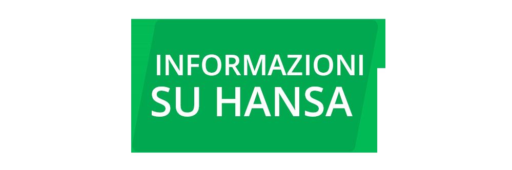 About Hansa INFORMAZIONI SU HANSA