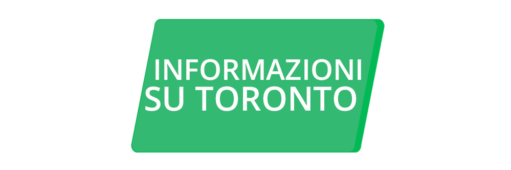 About Toronto INFORMAZIONI SU TORONTO